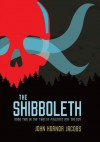 The Shibboleth (The Twelve-Fingered Boy Trilogy) - John Hornor Jacobs