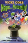 Magic ... Naturally!: Science Entertainments & Amusements - Vicki Cobb, Lionel Kalish