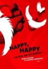 Happy, happy: En bok om skilsmässa - Maria Sveland, Katarina Wennstam, Gudryn Schyman, Åsa Larsson, Mia Skäringer, Mian Lodalen, Pernilla Glaser, Mari Jungstedt, Helena von Zweigberk, Maria-Pia Boëthius