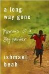 A Long Way Gone - Ishmael Beah