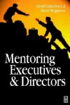 Mentoring Executives and Directors - David Clutterbuck, David Megginson