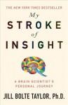 My Stroke of Insight - Jill Bolte Taylor