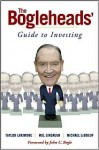 The Bogleheads' Guide to Investing - Taylor Larimore, Michael LeBoeuf, Mel Lindauer