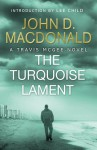 The Turquoise Lament: Introduction by Lee Child: Travis McGee, No.15 (Travis McGee, #15) - John D. MacDonald