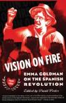 Vision on Fire: Emma Goldman on the Spanish Revolution - Emma Goldman, David Porter