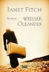 Weisser Oleander - Janet Fitch
