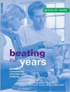Beating the Years: Through Conventional and Alternative Methods - Len Saputo