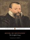 Michel de Montaigne - The Complete Essays (Penguin Classics) - Michel de Montaigne, M. A. Screech