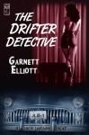 The Drifter Detective - Garnett Elliott