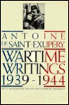 Wartime Writings, 1939-1944 - Antoine de Saint-Exupéry