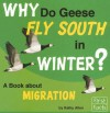 Why Do Geese Fly South in Winter?: A Book about Migration - Kathy Allen