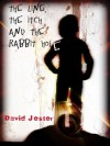 The Line, the Itch and the Rabbit Hole - David Jester