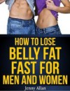 How to Loose Belly Fat Fast for Men and Women - Jenny Allan