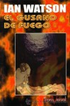 El gusano de fuego - Ian Watson, Luisa María García Velasco, L. Rolando Potts