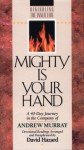 Mighty is Your Hand: A 40-Day Journey in the Company of of Andrew Murray: Devotional Readings (Rekindling the Inner Fire) - Andrew Murray