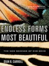 Endless Forms Most Beautiful: The New Science of Evo Devo - Sean B. Carroll