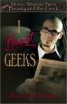 Beauty & the Geek: I Heart Geeks - Janet Eckford
