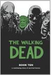 The Walking Dead Book 10 HC - Robert Kirkman
