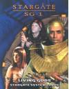 Living Gods: Stargate System Lords (Stargate Sg 1) - Brannon Boren, Robert J. Defendi, Alexander Flagg