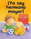 YA Soy Hermano Mayor! - Ronne Randall, Kristina Stephenson