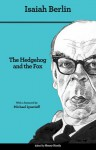The Hedgehog and the Fox: An Essay on Tolstoy's View of History (Second Edition) - Isaiah Berlin, Henry Hardy, Michael Ignatieff