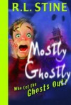 Who Let the Ghosts Out? - R.L. Stine