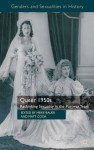 Queer 1950s: Rethinking Sexuality in the Postwar Years - Heike Bauer, Matthew Cook, Matt Cook