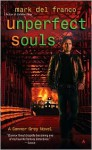 Unperfect Souls (Connor Gray, #4) - Mark Del Franco