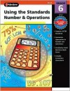 Using the Standards - Number & Operations, Grade 6 - School Specialty Publishing, Melissa Warner Hale
