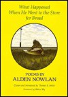 What Happened When He Went to the Store for Bread: Poems - Alden Nowlan, Thomas R. Smith