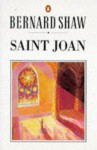 Saint Joan: A Chronicle Play in Six Scenes & an Epilogue (Shaw Library) - George Bernard Shaw, Dan H. Laurence