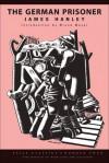 The German Prisoner - James Hanley, Bruce Meyer