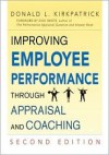 Improving Employee Performance Through Appraisal and Coaching - Donald L. Kirkpatrick, Dick Grote