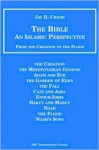 Bible: An Islamic Perspective: From Creation To The Flood - Jay R. Crook, Jay R. Cook