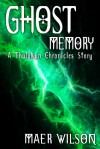 Ghost Memory (A Thulukan Chronicles Story, #1) - Maer Wilson