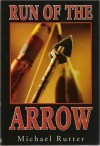Run of the Arrow - Michael Rutter