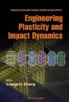 Engineering Plasticity And Impact - Liangchi Zhang
