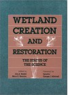 Wetland Creation and Restoration: The Status Of The Science - Jon A. Kusler, William Kruczynski, Ann J. Hairston, Milton Weller, S.W. Broome, Andre F. Clewell, George J. Mitchell