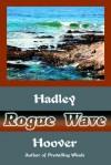Rogue Wave - Hadley Hoover