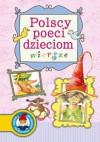 Polscy poeci dzieciom wiersze - Jan Brzechwa, Ludwik Jerzy Kern, praca zbiorowa, Julian Tuwim, Wanda Chotomska, Maria Konopnicka