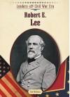 Robert E. Lee - Tim McNeese