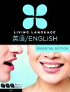 Living Language English for Chinese Speakers, Essential Edition (ESL/ELL): Beginner course, including coursebook, 3 audio CDs, and free online learning - Living Language