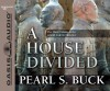 A House Divided (Library Edition) - Pearl S. Buck, Adam Verner
