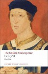 The Oxford Shakespeare: Henry VI, Part One - Michael Taylor, William Shakespeare