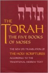 The Torah: The Five Books of Moses - Anonymous, Jewish Publication Society, Harry M. Orlinsky, Jewish Publication Society, Inc., Jewish Publication Society of America