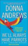 We'll Always Have Parrots (Audio) - Bernadette Dunne, Donna Andrews