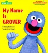 My Name is Grover - Tish Rabe, Maggie Swanson
