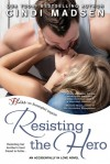 Resisting the Hero - Cindi Madsen