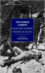 The Human Comedy: Selected Stories - Carol Cosman, Linda Asher, Honoré de Balzac, Peter Brooks, Jordan Stump