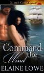 Command the Wind - Elaine Lowe